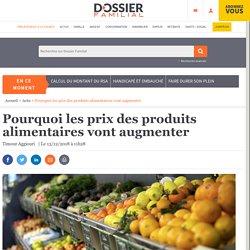 Pourquoi les prix des produits alimentaires vont augmenter