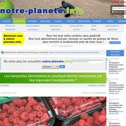 NOTRE PLANETE 16/07/18 Les barquettes alimentaires en plastique bientôt remplacées par leur équivalent biodégradable?