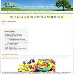 Additifs alimentaires - Encyclo-ecolo.com - l'encyclopédie écologique