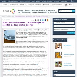ANSES 11/01/11 Édulcorants alimentaires : l'Anses analyse les résultats de deux études récentes