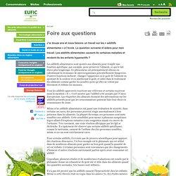 EUFIC - FOIRE AUX QUESTIONS - J'ai douze ans et nous faisons un travail sur les « additifs alimentaires » à l'école. La question
