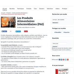 Les Produits Alimentaires Intermédiaires - Technologie culinaire