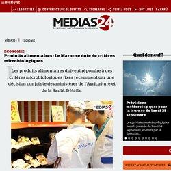MEDIAS24 26/07/19 Produits alimentaires : Le Maroc se dote de critères microbiologiques
