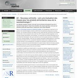 NANONORMA - MAI 2010 - Nouveaux aliments : vers une évaluation des risques pour les produits alimentaires issus de la nanotechno