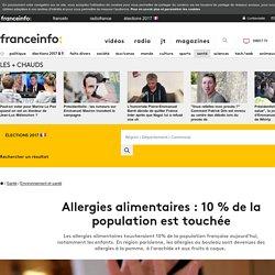 FRANCE INFO 27/04/17 Allergies alimentaires : 10 % de la population est touchée
