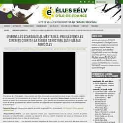 EELV ILE DE FRANCE 14/02/13 Evitons les scandales alimentaires, privilégions les circuits courts ! La région structure ses filiè