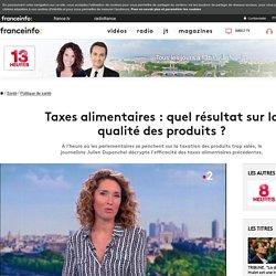FRANCE 2 29/08/18 Taxes alimentaires : quel résultat sur la qualité des produits ?