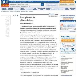 QUE CHOISIR 31/10/09 Compléments alimentaires Sous surveillanceLa phase pilote du plan de surveillance de l'ANSES concernant les