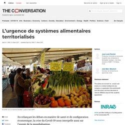 THE CONVERSATION 21/04/20 L'urgence de systèmes alimentaires territorialisés