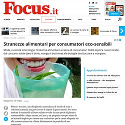 Stranezze alimentari per consumatori eco-sensibili