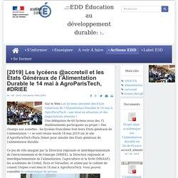 [2019] Les lycéens @accreteil et les Etats Généraux de l'Alimentation Durable le 14 mai à AgroParisTech, #DRIEE