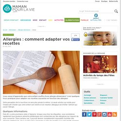 Allergies : comment adapter vos recettes - Alimentation - Allergies alimentaires