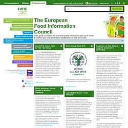 Le Conseil Européen de l'Information sur l'Alimentation (EUFIC) : Votre guide en matière de sécurité & qualité alimentaires ainsi qu'en santé & nutrition pour une alimentation équilibrée et un style de vie sain.