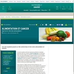 Alimentation et cancer : Quel est le rôle des antioxydants ?