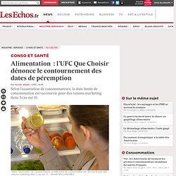 Alimentation : l'UFC Que Choisir dénonce le contournement des dates de péremption, Actualités