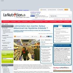 L'alimentation bon marché, facteur déterminant de l'épidémie d'obésité