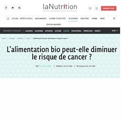 L'alimentation bio peut-elle diminuer le risque de cancer