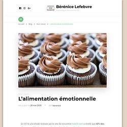 L'alimentation émotionnelle – Bérénice Lefebvre