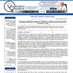 Alimentation / Diététique / Nutrition / Régime - Encyclopédie médicale