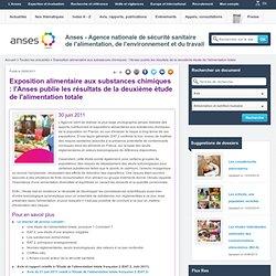 ANSES 30/06/11 Exposition alimentaire aux substances chimiques : l'Anses publie les résultats de la deuxième étude de l'alimenta