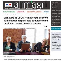 MAAF 29/03/17 Signature de la Charte nationale pour une alimentation responsable et durable dans les établissements médico-sociaux