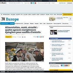 Alimentation, santé, sécurité : quatre agences européennes épinglées pour conflits d'intérêts