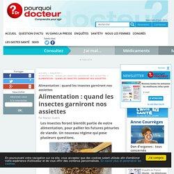 POURQUOI DOCTEUR 11/06/16 Alimentation : quand les insectes garniront nos assiettes