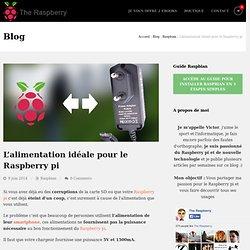 L'alimentation idéale pour le Raspberry pi