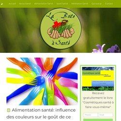 La Boîte à Santé » Alimentation santé: influence des couleurs sur le goût de ...