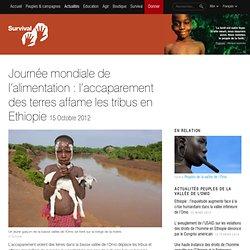 Journée mondiale de l'alimentation : l'accaparement des terres affame les tribus en Ethiopie