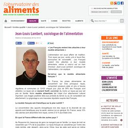 Jean-Louis Lambert, sociologue de l'alimentation - Observatoire des aliments : Observatoire des aliments