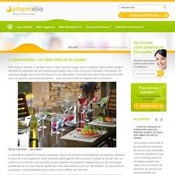 L'alimentation: du bien-être et du plaisir - Pharmelia Magazine