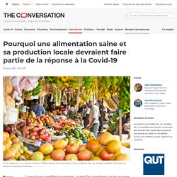 THE CONVERSATION 25/02/21 Pourquoi une alimentation saine et sa production locale devraient faire partie de la réponse à la Covid-19