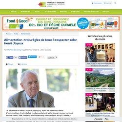 Alimentation : trois règles de base à respecter selon Henri Joyeux