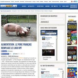 NOVOPRESS 24/04/14 Alimentation : le Porc français remplace le logo VPF
