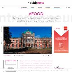#Food : Les startups de l'alimentation responsable s'installent au château de Nanterre ! - Maddyness
