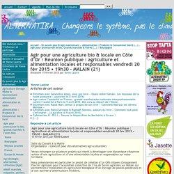 Agir pour une agriculture bio & locale en Côte d'Or : Réunion publique : agriculture et alimentation locales et responsables vendredi 20 fév 2015