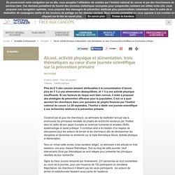 Alcool, activité physique et alimentation, trois thématiques au cœur d'une journée scientifique sur la prévention primaire / InCA, novembre 2020