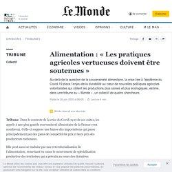 LE MONDE 28/06/20 Alimentation : « Les pratiques agricoles vertueuses doivent être soutenues »