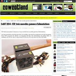 CeBIT 2014 : FSP, trois nouvelles gammes d'alimentations - Salons