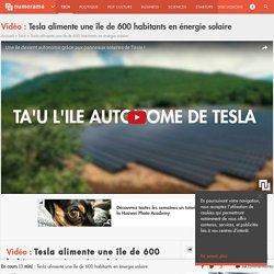 Tesla alimente une île de 600 habitants en énergie solaire - Tech