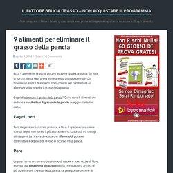 9 alimenti per eliminare il grasso della pancia
