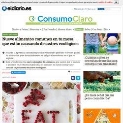 Nueve alimentos comunes en tu mesa que están causando desastres ecológicos