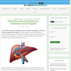 Alimentos para desintoxicar y mantener sano el hígado