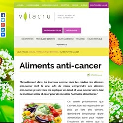 Aliments anti-cancer