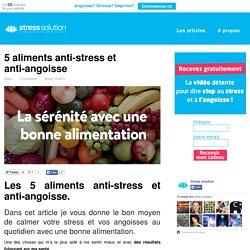5 aliments anti-stress et anti-angoisse