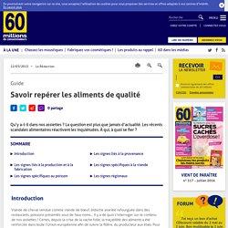60 MILLIONS DE CONSOMMATEURS12/03/13Savoir repérer les aliments de qualité