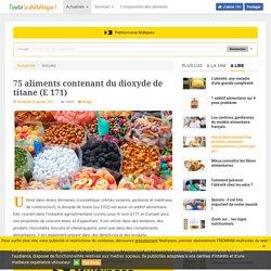 75 aliments contenant du dioxyde de titane (E 171)