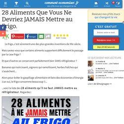28 Aliments Que Vous Ne Devriez JAMAIS Mettre au Frigo.