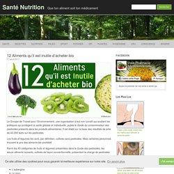 12 Aliments qu'il est inutile d'acheter bio - Santé Nutrition